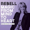 Rebell: Magic from Mind to Heart